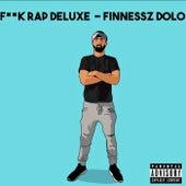 Fuck Rap [Deluxe] by Finnessz Dol0