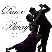 Dance The Night Away With Jazz de Various Artists