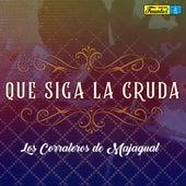 Que Siga la Cruda de Los Corraleros De Majagual
