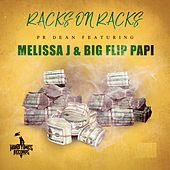 Racks On Racks (feat. Melissa J & Big Flip Papi) de PR Dean