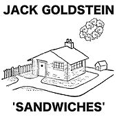 Sandwiches by Jack Goldstein