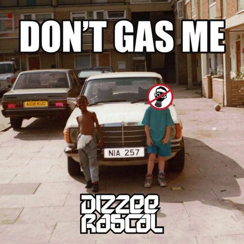 Don't Gas Me by Dizzee Rascal