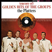 (Encore Of) Golden Hits Of The Groups by The Platters