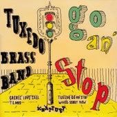 Tuxedo Go An' Stop von Tuxedo Brass Band