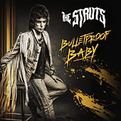 Bulletproof Baby by The Struts