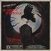 A Grave Mistake by Ice Nine Kills