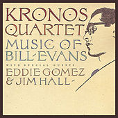 Kronos Quartet: Music Of Bill Evans by Kronos Quartet