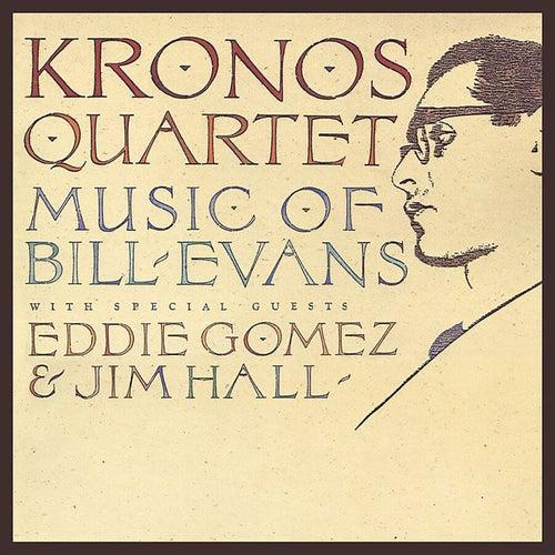 Kronos Quartet: Music Of Bill Evans de Kronos Quartet
