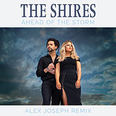 Ahead Of The Storm (Alex Joseph Remix) by The Shires