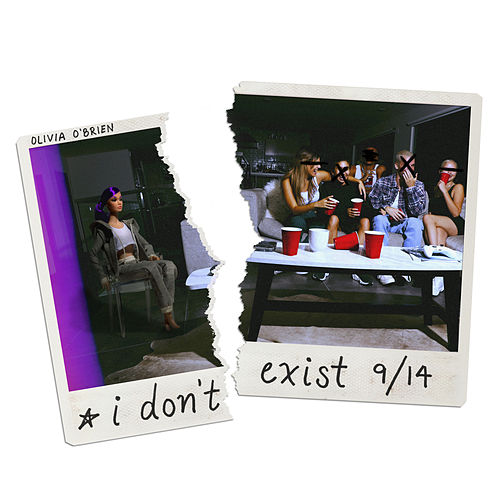 I Don't Exist by Olivia O'Brien