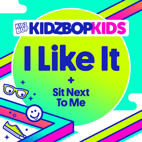 I Like It by KIDZ BOP Kids