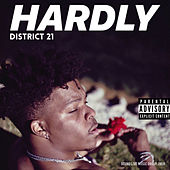 Hardly by District 21