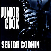 Senior Cookin' von Junior Cook