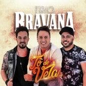 Tô De Vela! (Santo Antônio) de Trio Bravana
