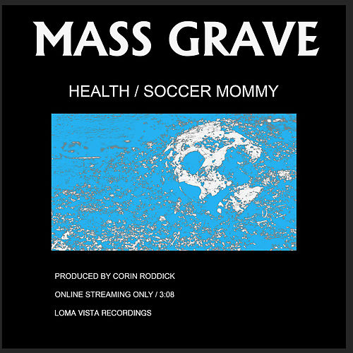 Mass Grave by HEALTH
