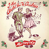 I Have Wanted You (For Christmas) by The Mavericks