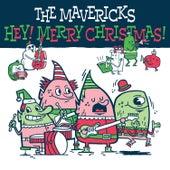 Hey! Merry Christmas! by The Mavericks