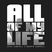 All of My Life by Erica Campbell (Mary Mary)