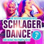 Schlager Dance - Die besten Discofox Hits für deine Fox Party 2018, Vol. 2 von Various Artists