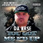 You Got Me F'd Up by Da Krse