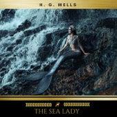 The Sea Lady von H.G. Wells