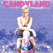 Candyland by Michelle Lily