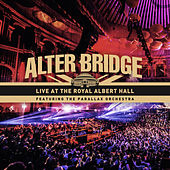 Live At The Royal Albert Hall (feat. The Parallax Orchestra) by Alter Bridge