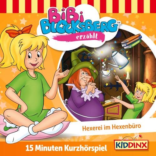 Kurzhörspiel - Bibi erzählt: Hexerei im Hexenbüro von Bibi Blocksberg