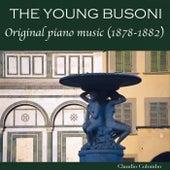 The Young Busoni: Original Piano Music (1878-1882) von Claudio Colombo