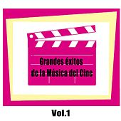 Grandes Éxitos De La Música Del Cine, Vol. 1 by Various Artists