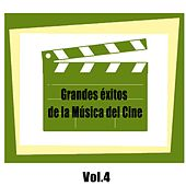 Grandes Éxitos De La Música Del Cine, Vol. 4 by Various Artists