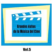 Grandes Éxitos De La Música Del Cine, Vol. 5 von Various Artists