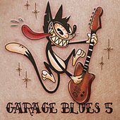 Garage Blues 5 by Various Artists