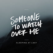 Someone to Watch over Me di Sleeping At Last