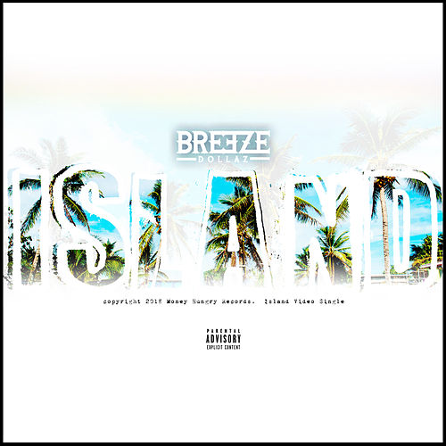 Island by Breeze Dollaz