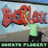 Berlin von Donato Plögert
