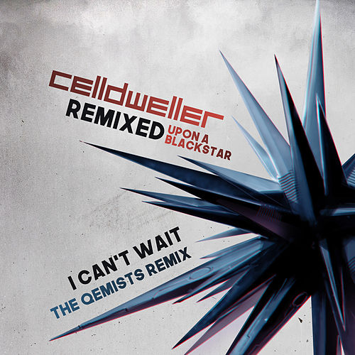 I Can't Wait (The Qemists Remix) by Celldweller