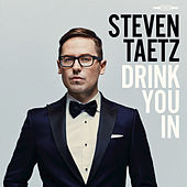 Drink You In by Steven Taetz