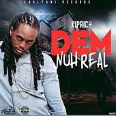 Dem Nuh Real by Kiprich