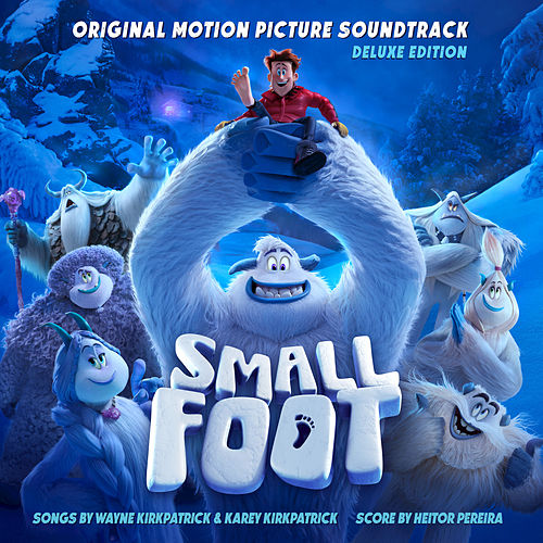 Smallfoot (Original Motion Picture Soundtrack) [Deluxe Edition] by Various Artists
