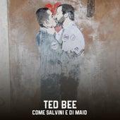 Come Salvini e Di Maio de Ted Bee