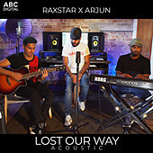 Lost Our Way - Acoustic by Raxstar