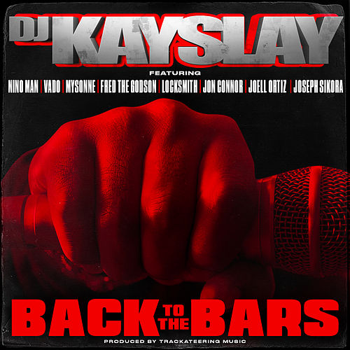 Back to the Bars (feat. Nino Man, Vado, Mysonne, Fred The Godson, Locksmith, Jon Connor, Joell Ortiz & Joseph Sikora) by DJ Kayslay