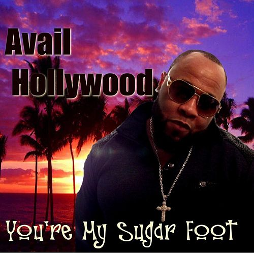 You're My Sugar Foot by Avail Hollywood