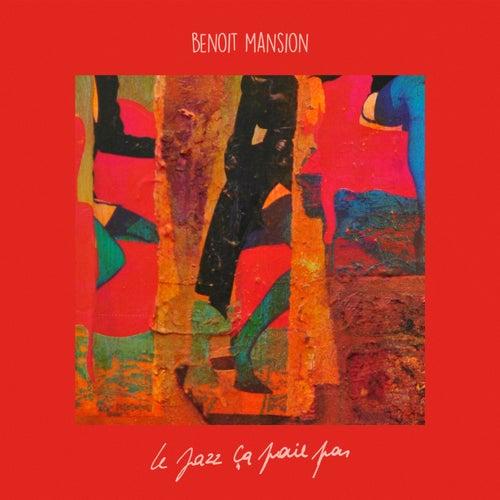 Le jazz ça paie pas by Benoit Mansion