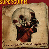 A Amarga Sinfonia do Superstar de Superguidis