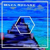 Peaceful Morning, Pt. 1 by Rafa Selase