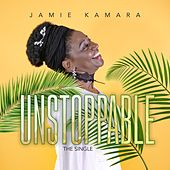Unstoppable by Jamie Kamara