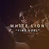 Fine Gurl by White Lion