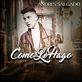 Como Le Hago by Andres Salgado